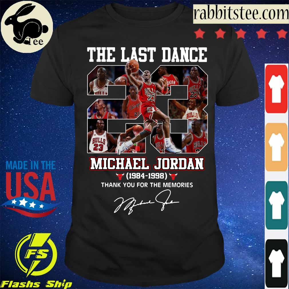 The last dance Michael Jordan 1984 1998 thank You for the memories signature shirt