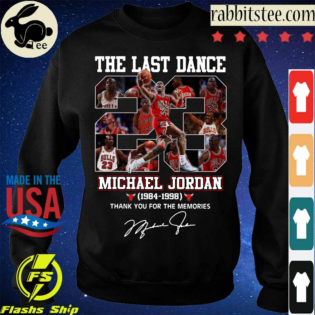 The last dance Michael Jordan 1984 1998 thank You for the memories signature s Sweatshirt