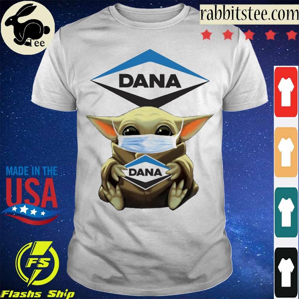 Baby Yoda hug Dana Incorporated shirt