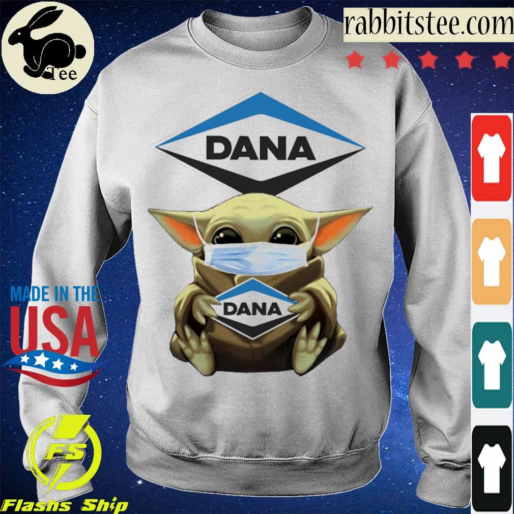 Baby Yoda hug Dana Incorporated s Sweatshirt