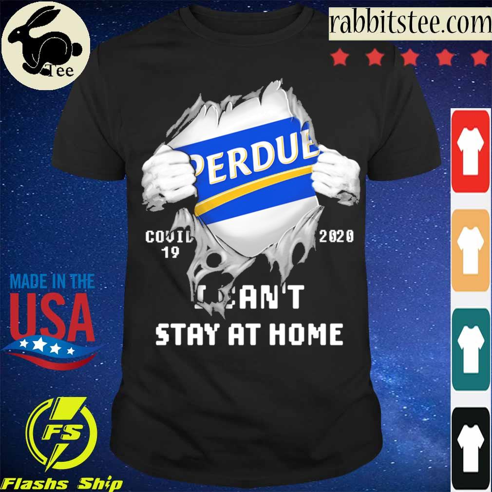 Blood inside me Perdue Farms covid-19 2020 i can't stay at home shirt