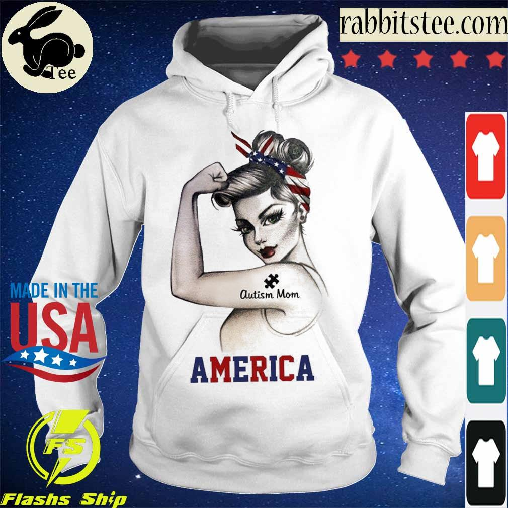 Strong woman Autism Mom America s Hoodie