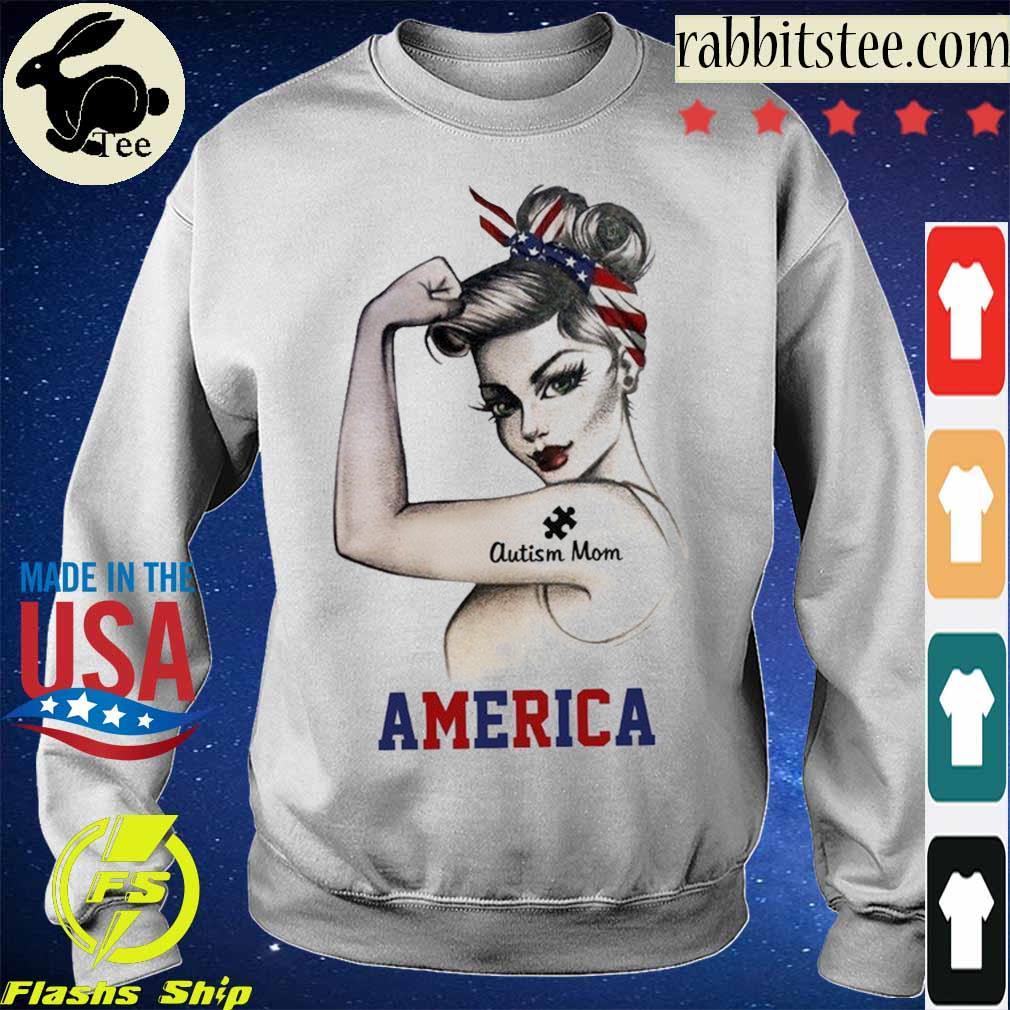 Strong woman Autism Mom America s Sweatshirt
