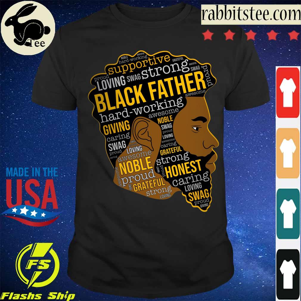 Supportive loving swag strong Black Father shirt
