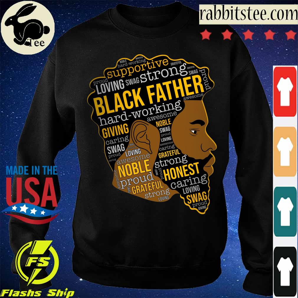 Supportive loving swag strong Black Father s Sweatshirt