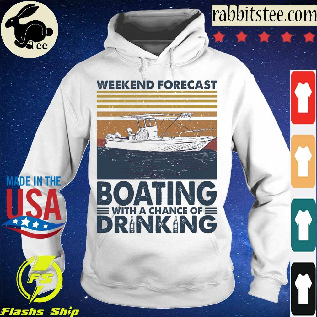 Weekend forecast Boating with a chance of Drinking vintage s Hoodie