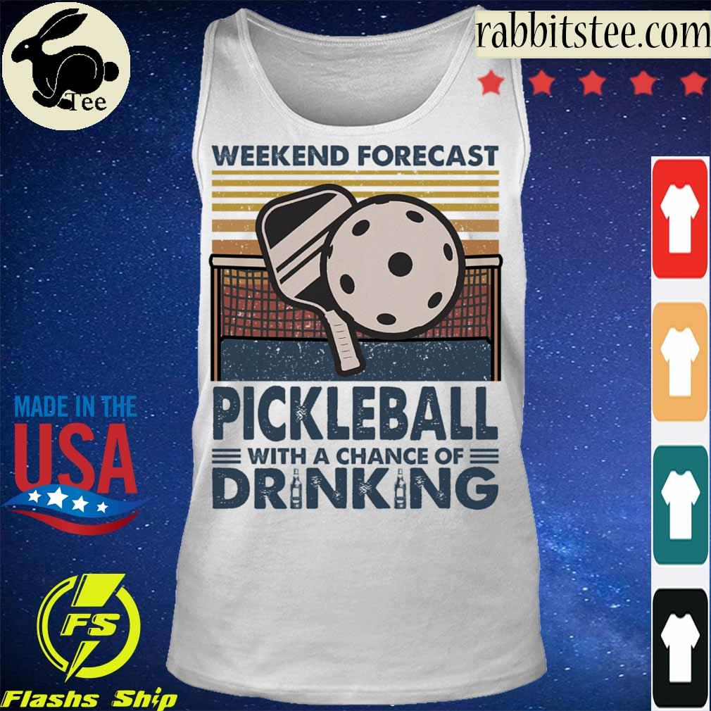 Weekend forecast Pickleball with a chance of Drinking vintage s Tanktop