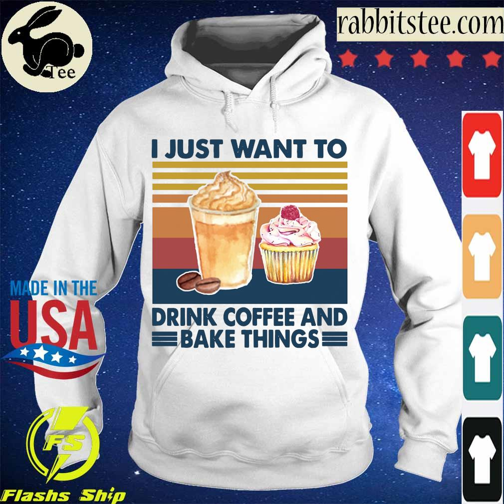 I just want to drink coffee and bake things vintage s Hoodie