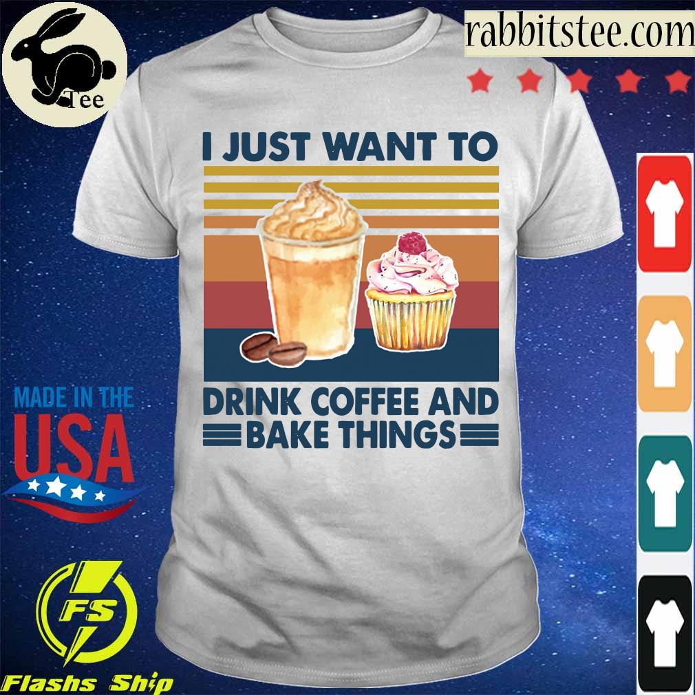 I just want to drink coffee and bake things vintage shirt