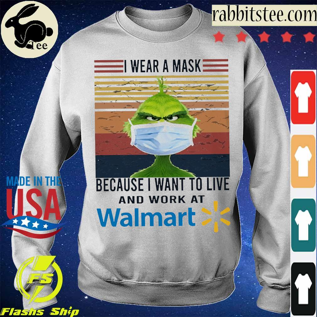 Grinch I wear a mask because I want to live to work at Walmart vintage s Sweatshirt