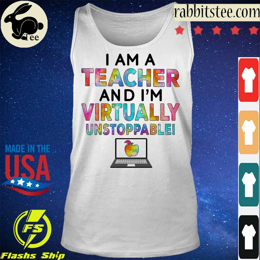 I am a Teacher and I'm Virtually unstoppable s Tanktop