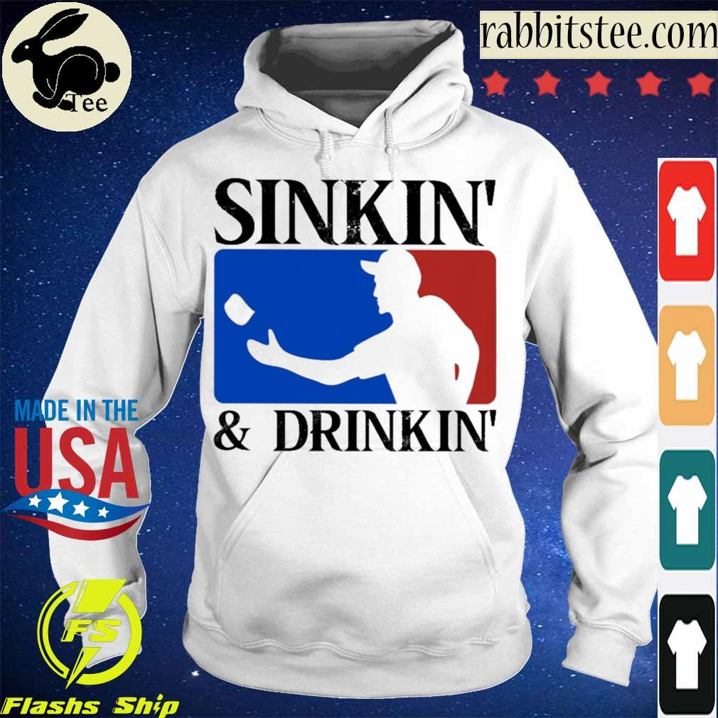 Sinkin' and Drinkin' s Hoodie