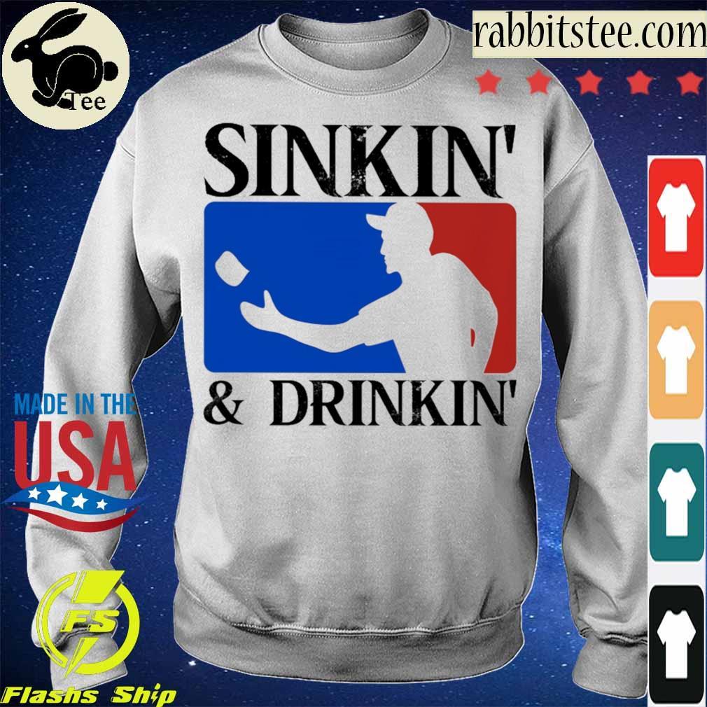 Sinkin' and Drinkin' s Sweatshirt