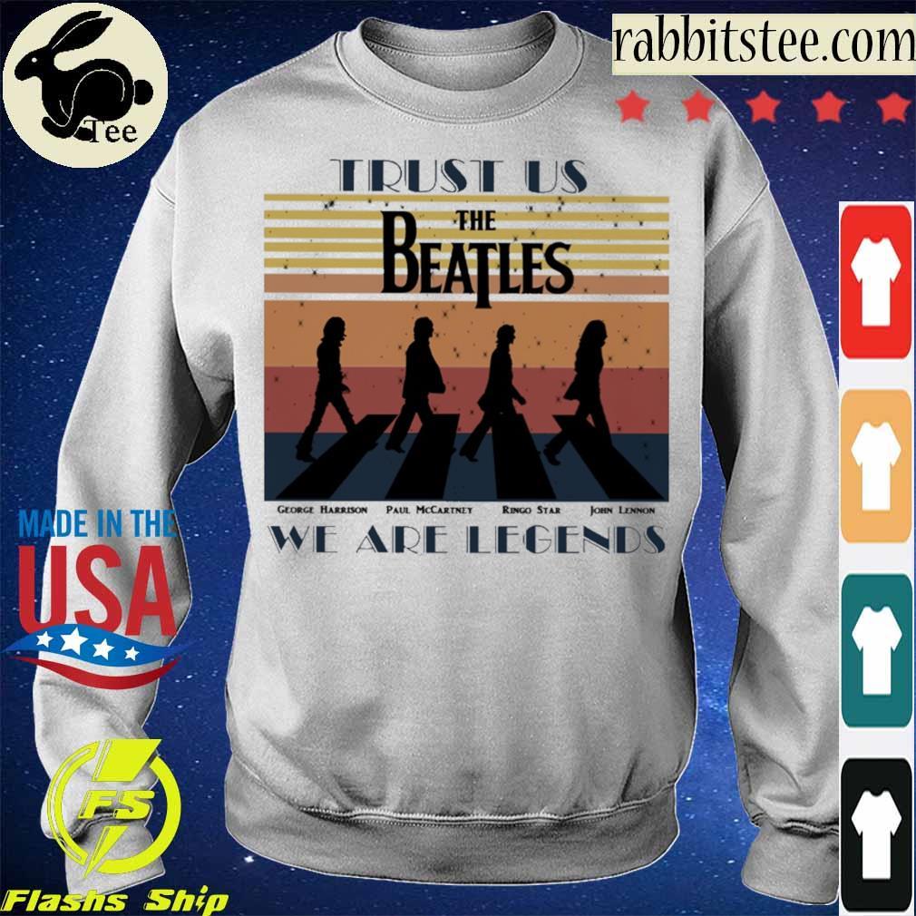 Trust us the beatles we are legends vintage s Sweatshirt