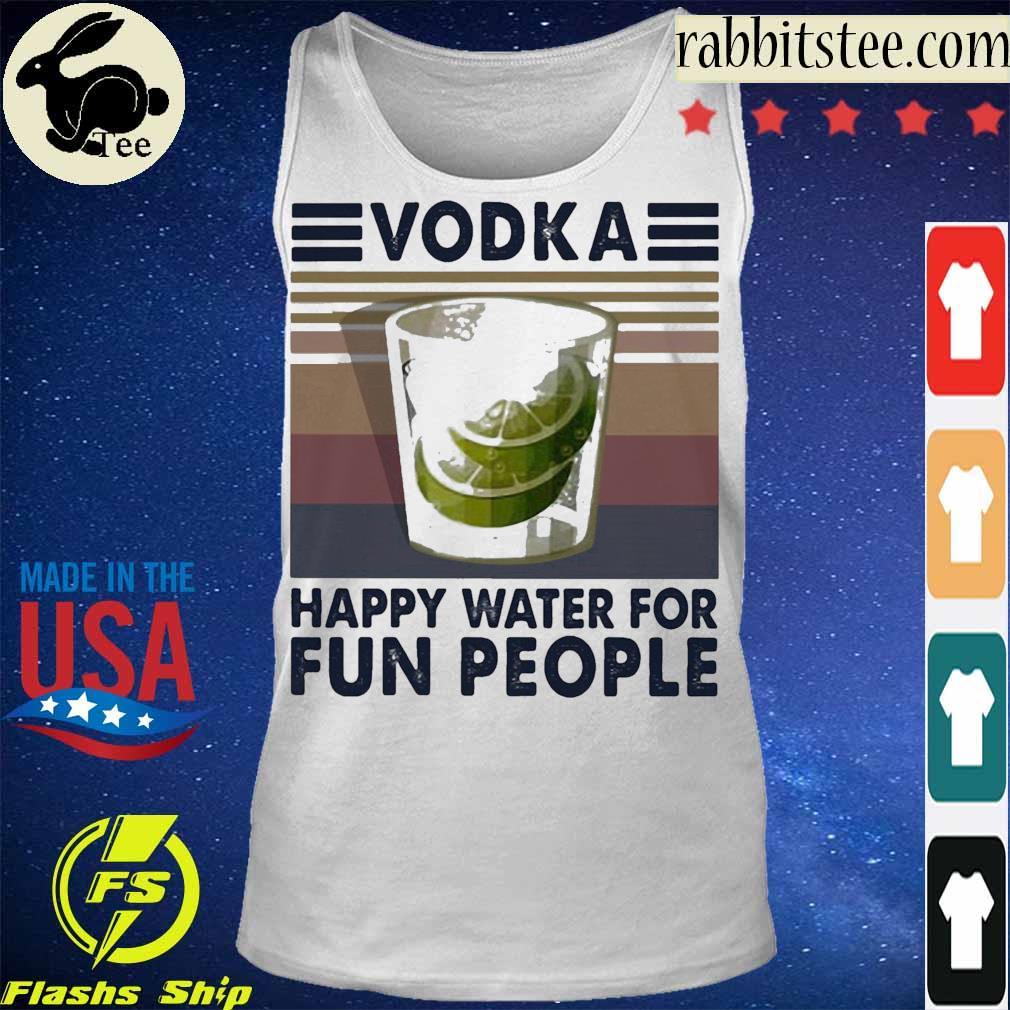 Vodka happy water for Fun people vintage s Tanktop