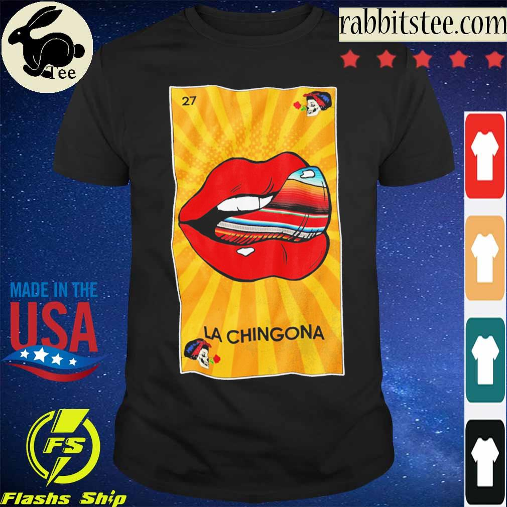 27 Lips La Chingona shirt