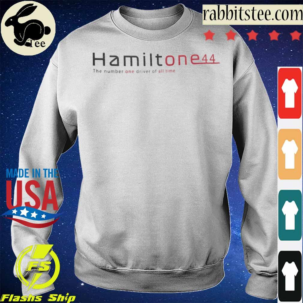 Hamilton e44 the number one driver of all time s Sweatshirt