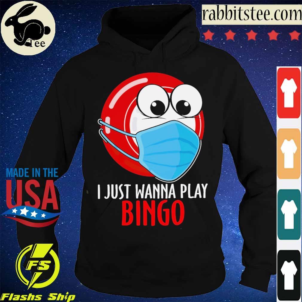 I just wanna play Bingo face mask s Hoodie