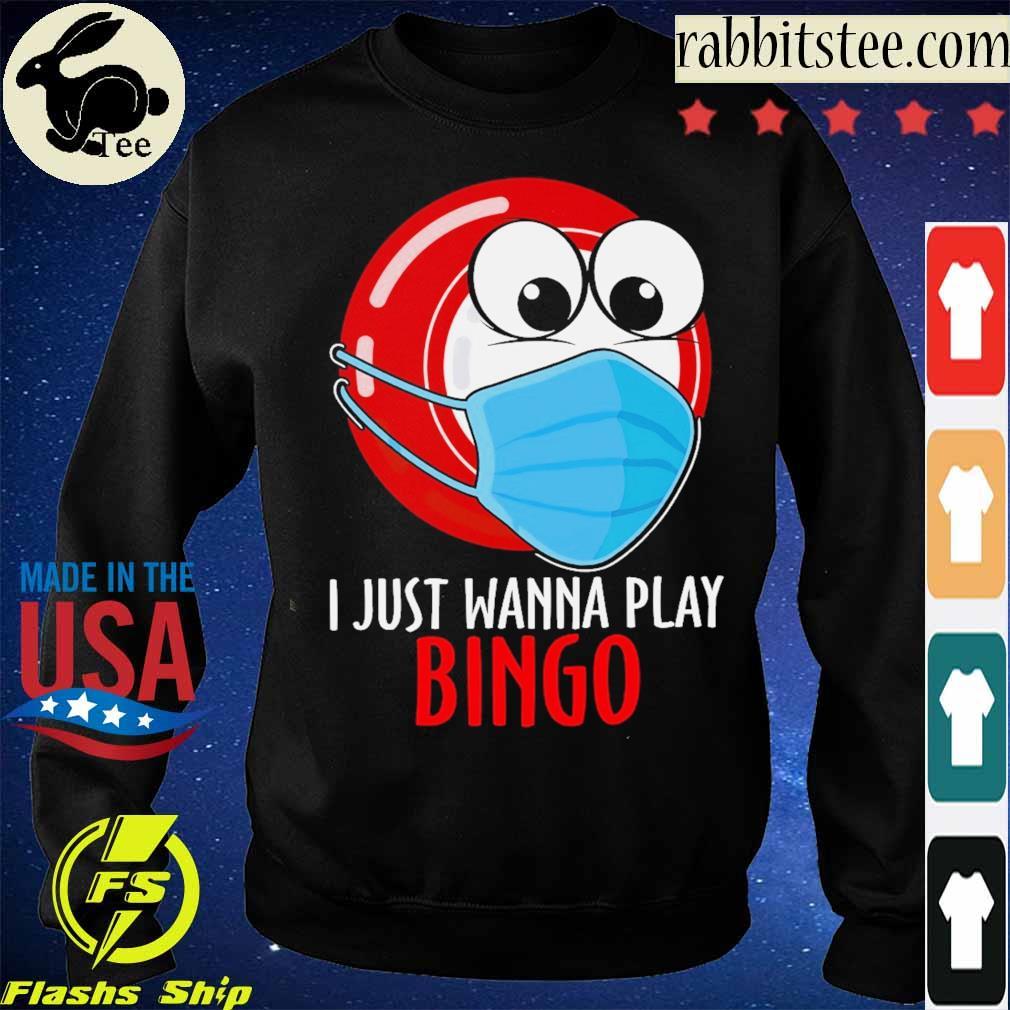 I just wanna play Bingo face mask s Sweatshirt