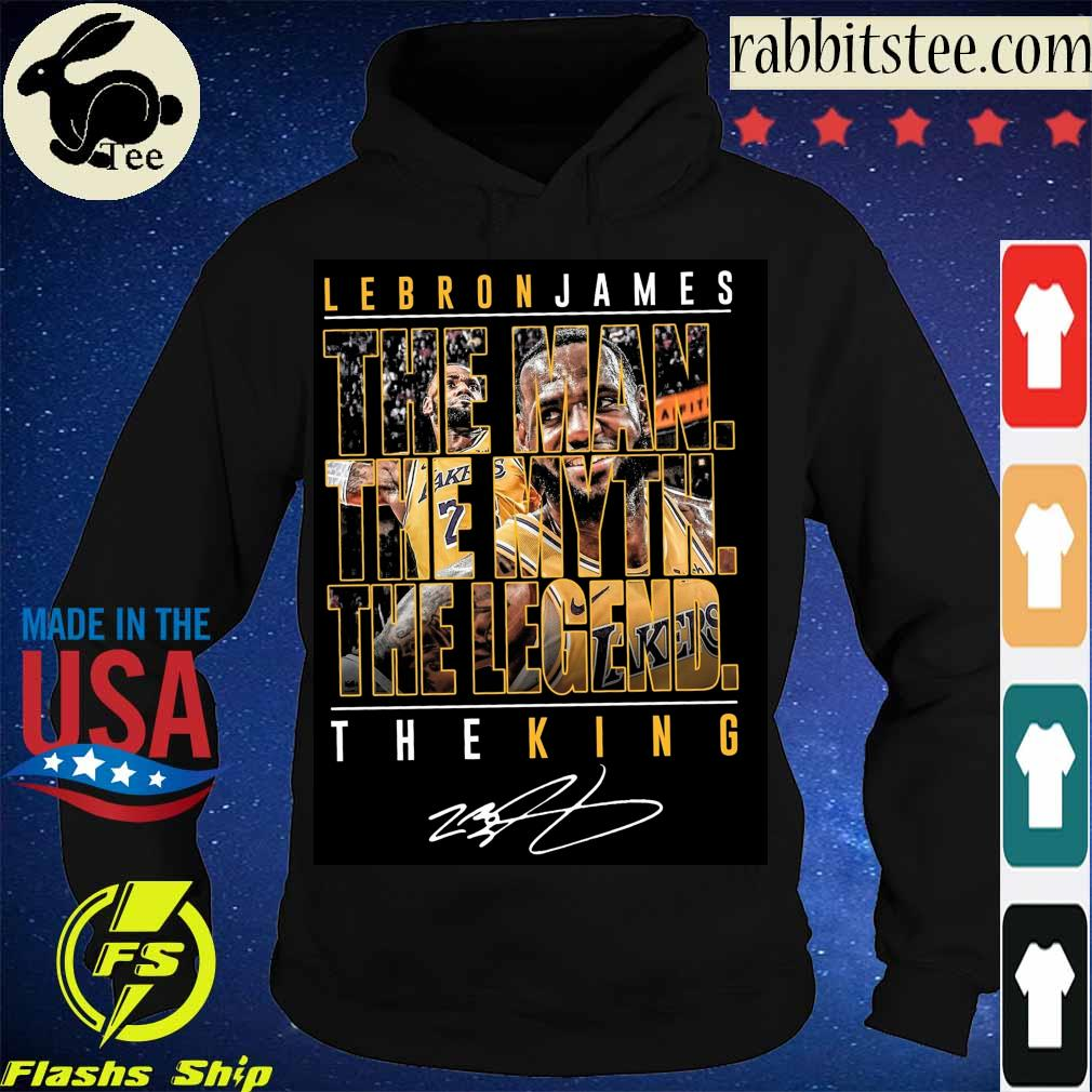 Lebron James the Man the Myth the Legend the King signature s Hoodie