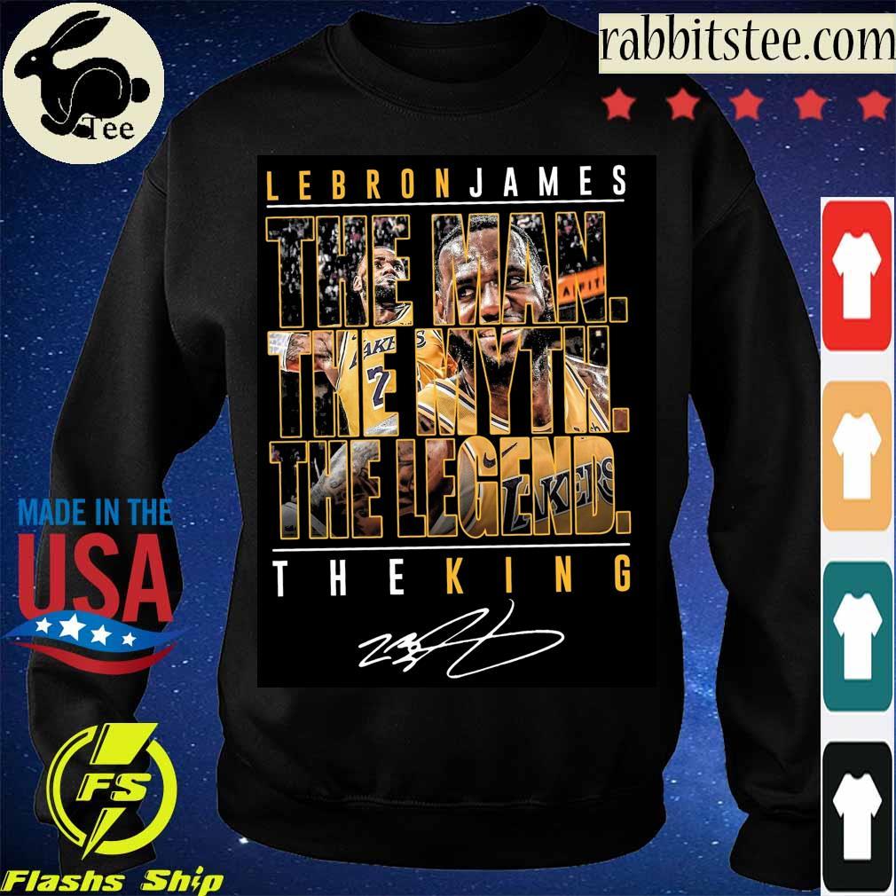 Lebron James the Man the Myth the Legend the King signature s Sweatshirt