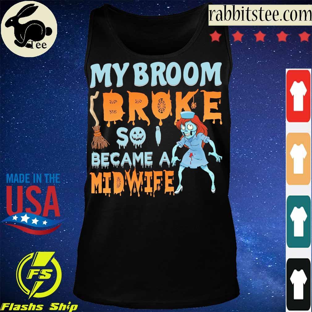 My broom Broke so I became a Midwife s Tanktop