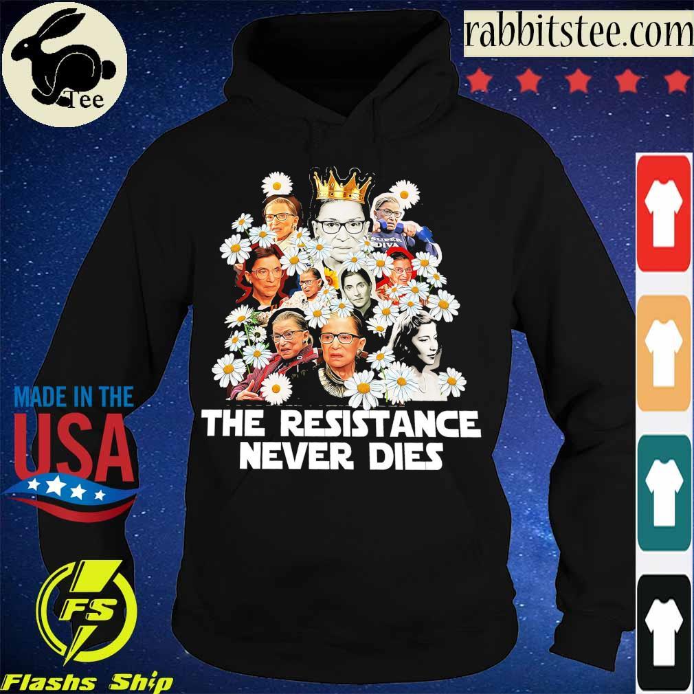 RBG Chamomile the resistance never dies s Hoodie