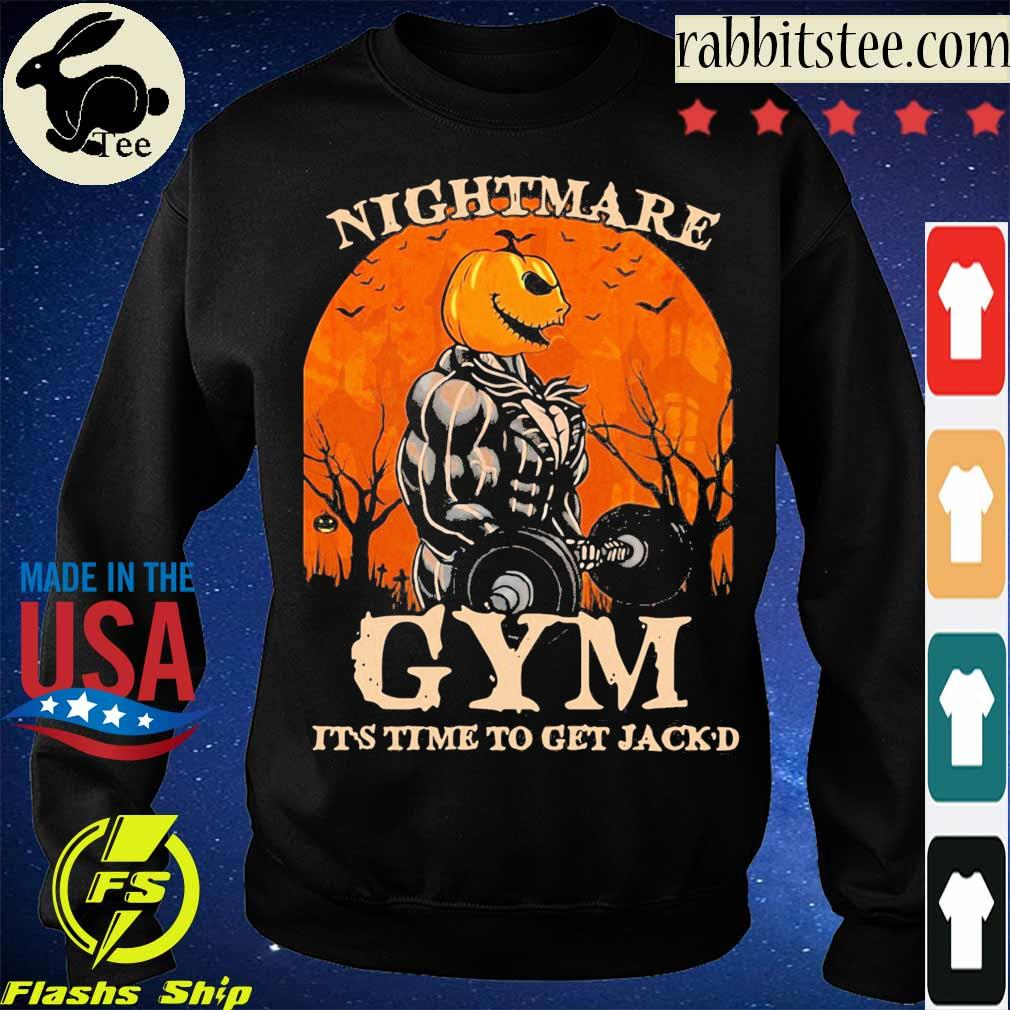 Skellington Nightmare Gym it's time to get Jack'd Halloween s Sweatshirt