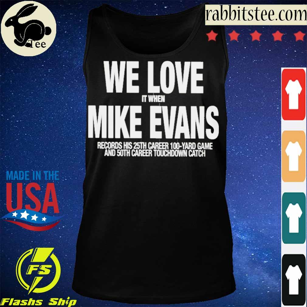 We Love It When Mike Evans Records His 25th Career 100 Yard Game Shirt Tanktop