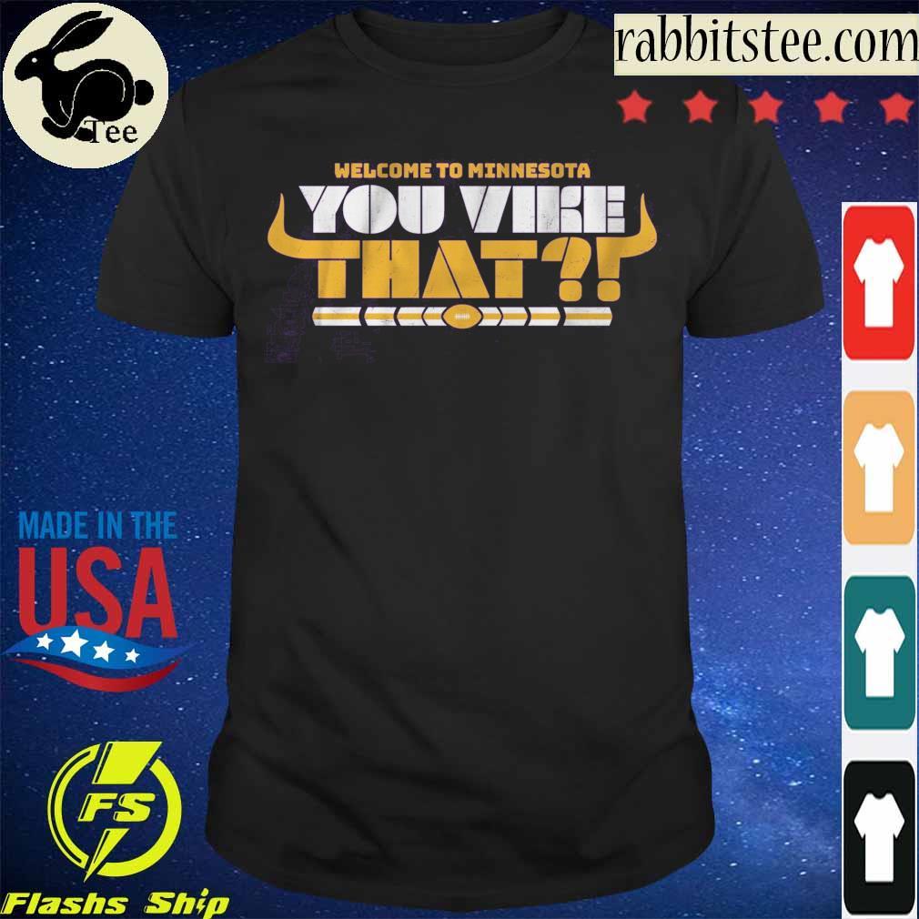 You Vike That Shirt