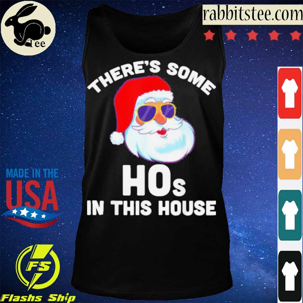 Official Theres Some Hos In This House Christmas Santa Claus Shirt Tanktop