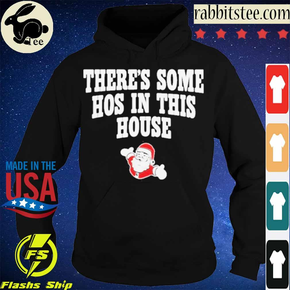 Official There's Some Hos In This House Santa Clause Merry Xmas Shirt Hoodie