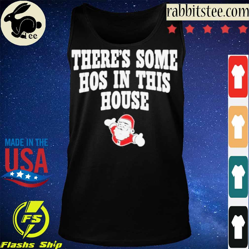 Official There's Some Hos In This House Santa Clause Merry Xmas Shirt Tanktop