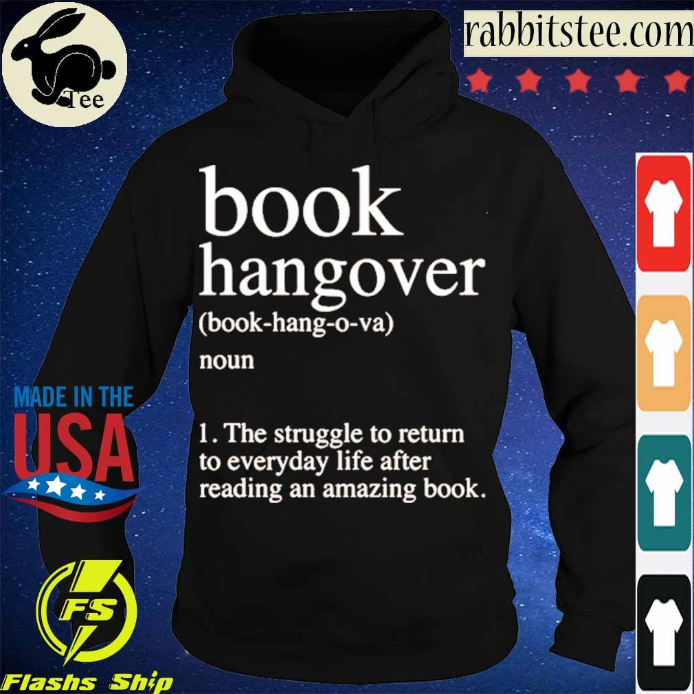 Official Book Hangover Noun The Struggle To Return To Everyday Life After Reading An Amazing Book Shirt Hoodie