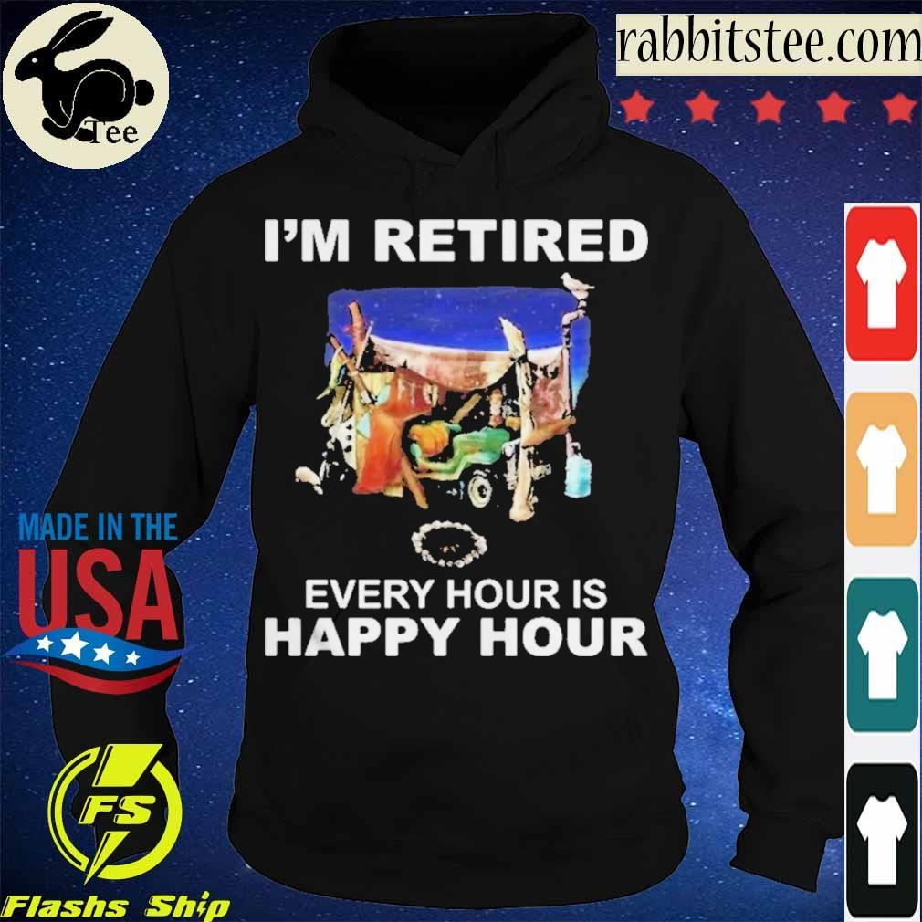 Official Camping Im Retired Every Hour Is Happy Hour Shirt Hoodie