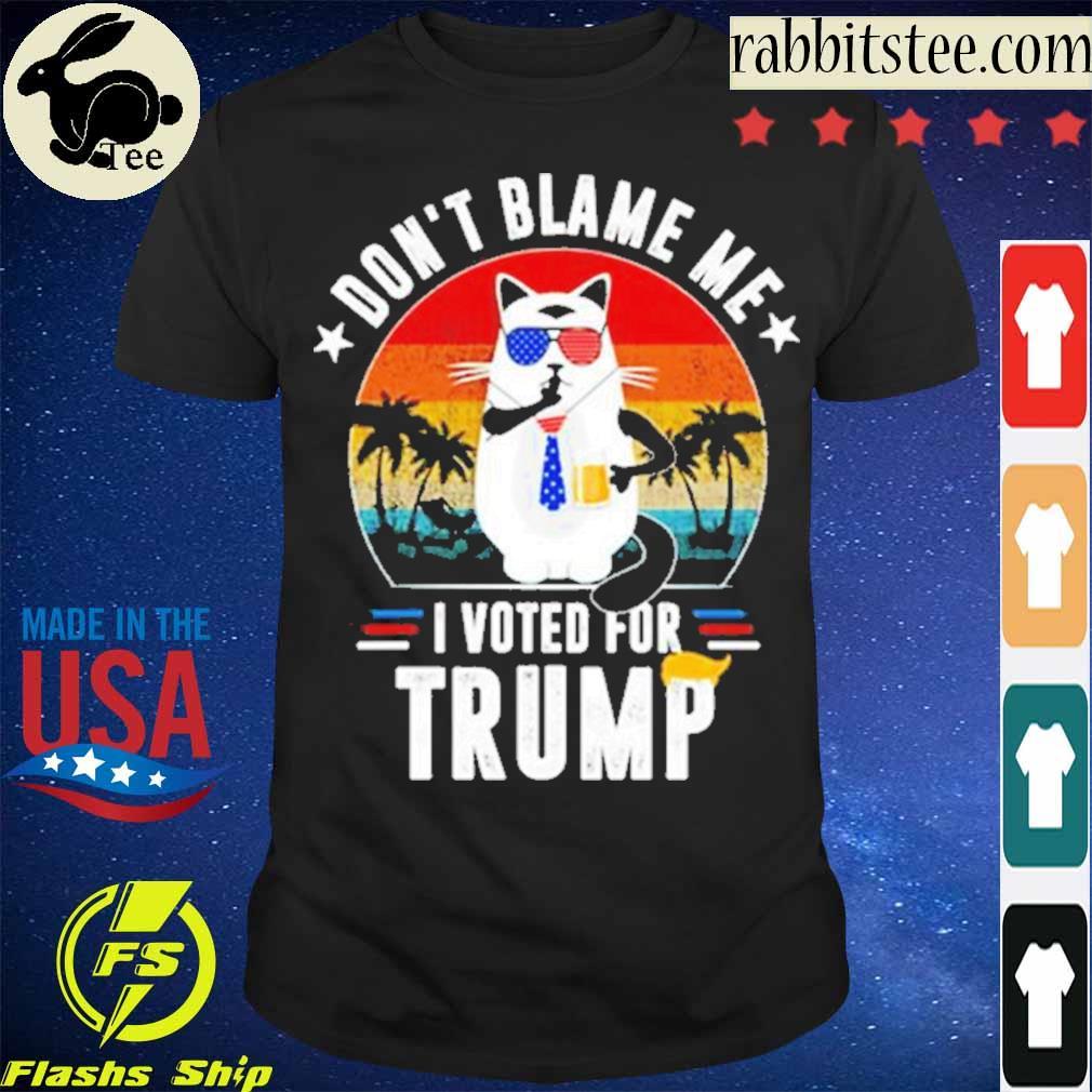 Official Cat Dont Blame Me I Voted For Trump Vintage Shirt