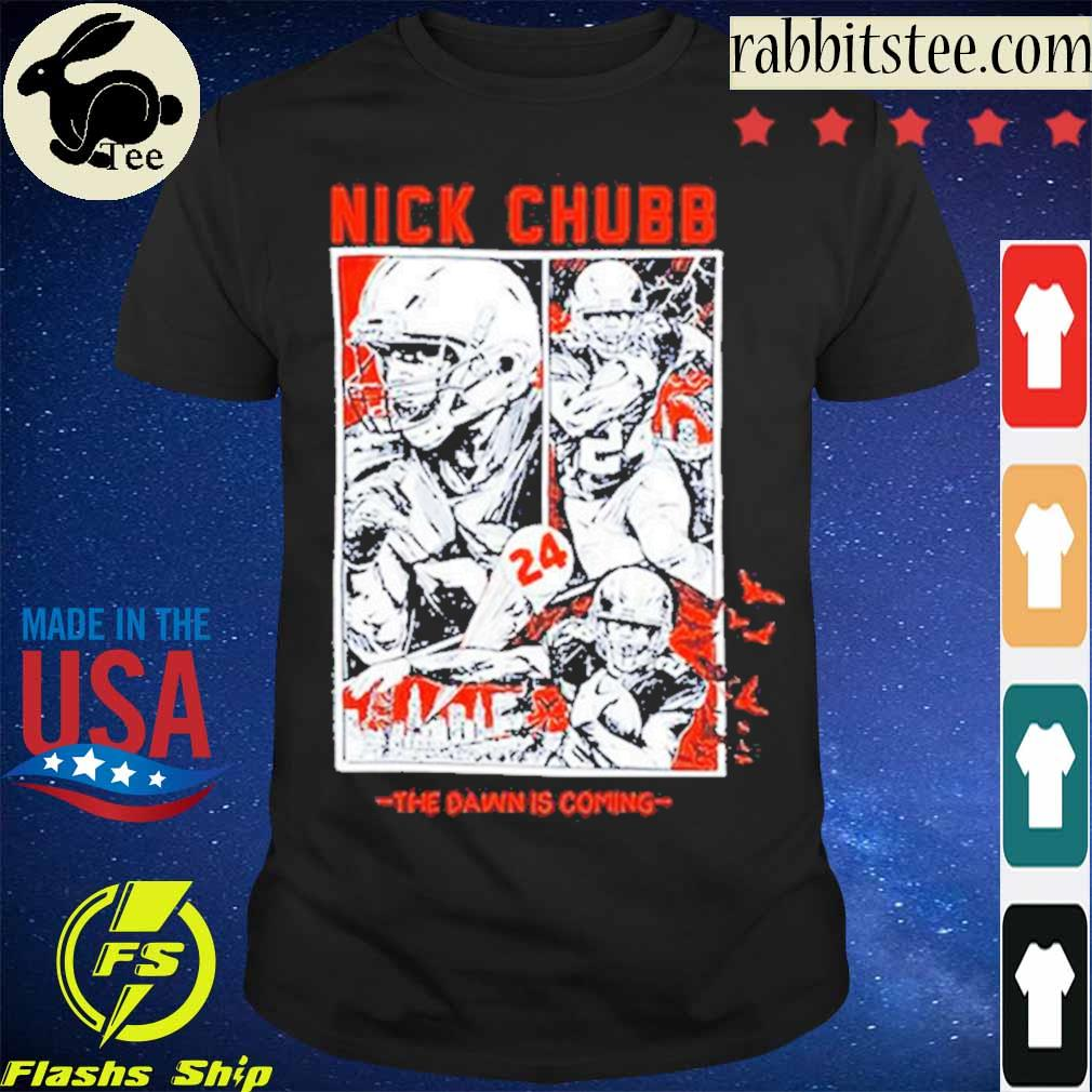 Official Cleveland Browns Nick Chubb The Dawn Is Coming Shirt
