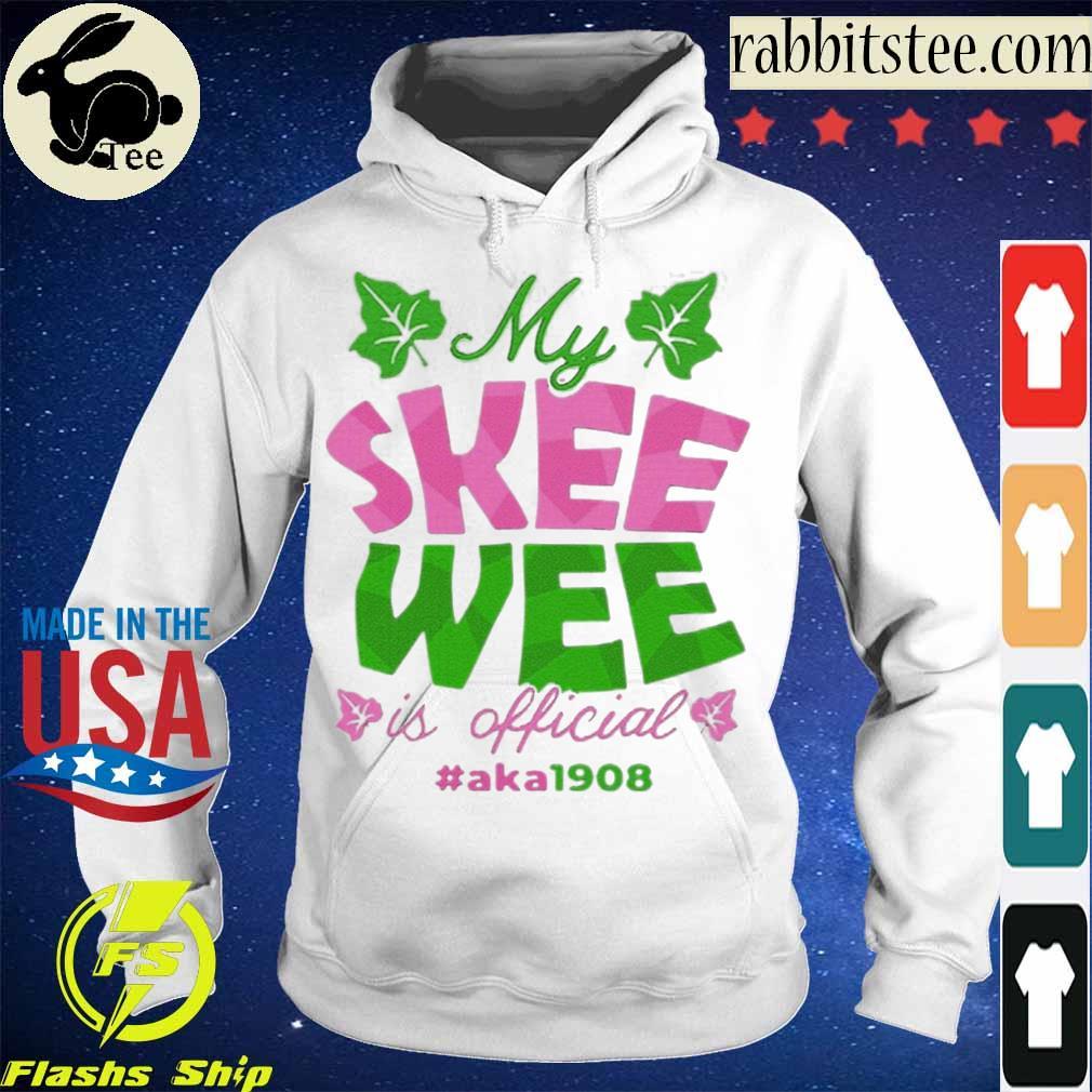 Official My Skee Wee Is Official #aka1908 Shirt Hoodie