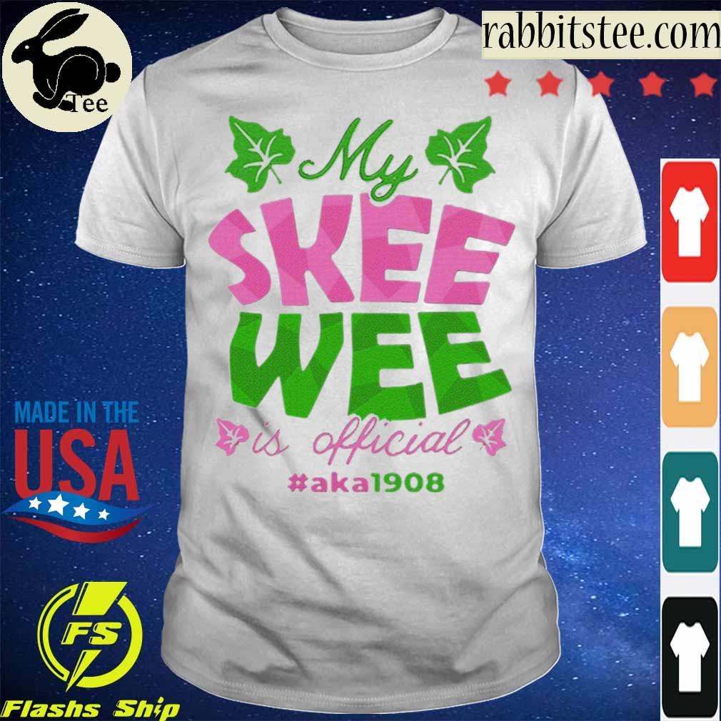 Official My Skee Wee Is Official #aka1908 Shirt