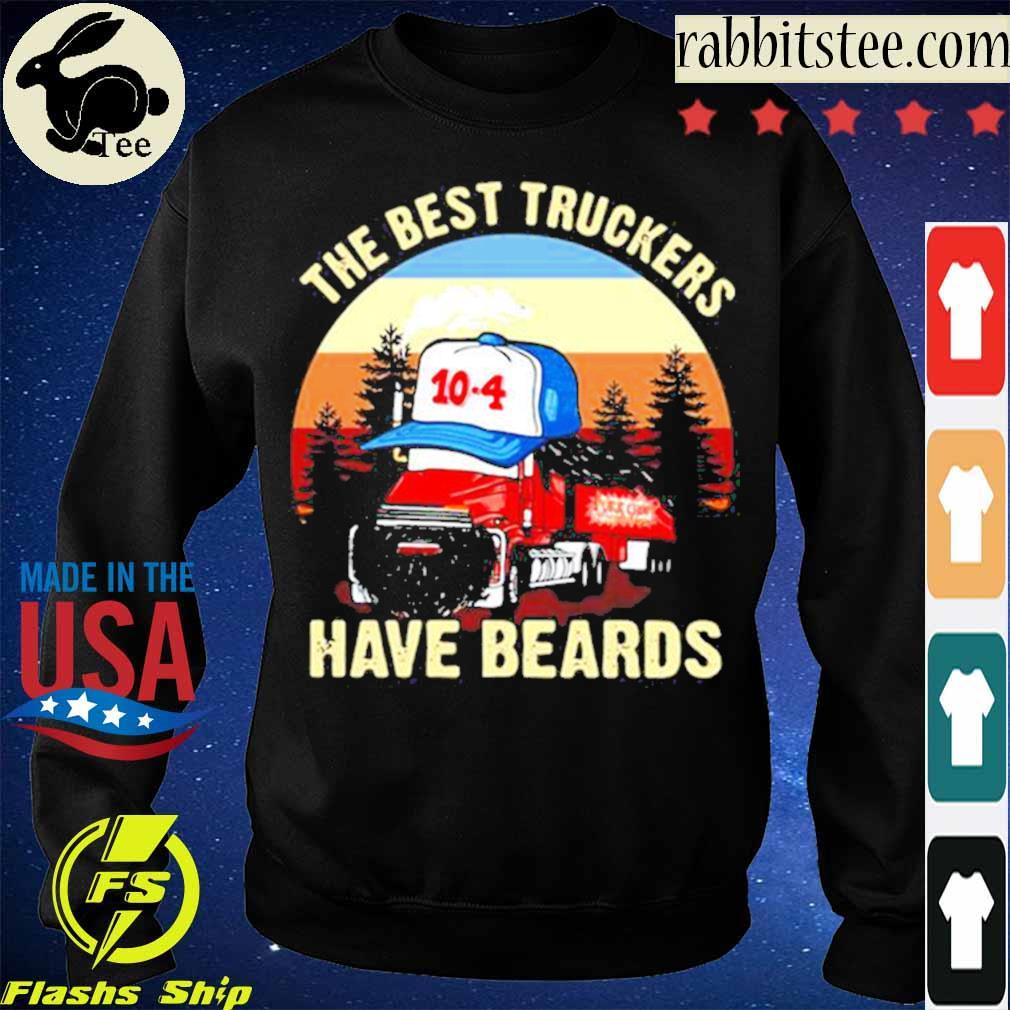 Trucker The Best Truckers Have Beards s Sweatshirt