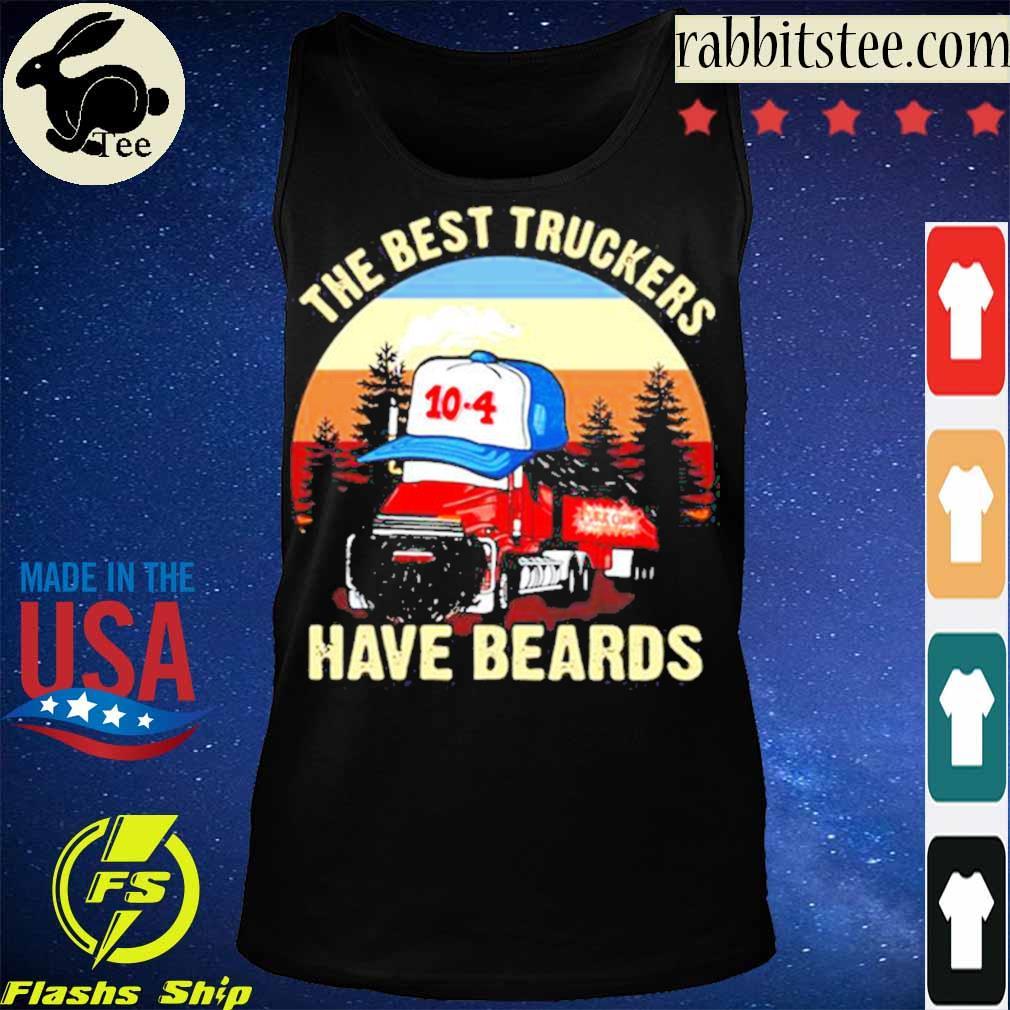 Trucker The Best Truckers Have Beards s Tanktop