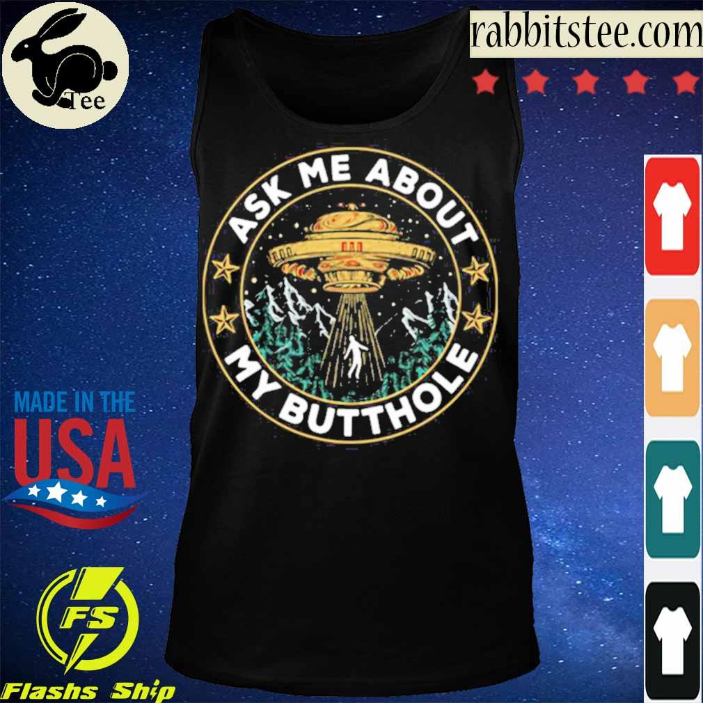 UFO Ask Me About My Butthole s Tanktop